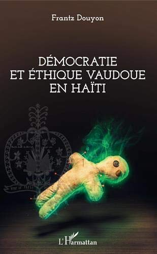 Démocratie et éthique vaudoue en Haïti par Frantz Douyon
