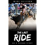 The Last Ride: An 8 Second Story (8 Second Stories Collection) (English Edition)