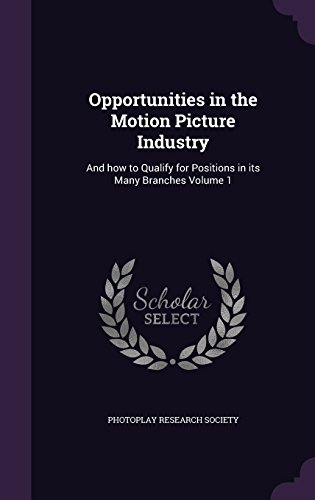opportunities-in-the-motion-picture-industry-and-how-to-qualify-for-positions-in-its-many-branches-v
