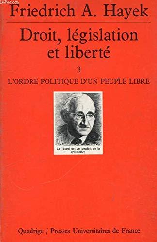 Droit, législation et liberté, tome 3 : L'Ordre politique d'un peuple libre par Friedrich A. Hayek