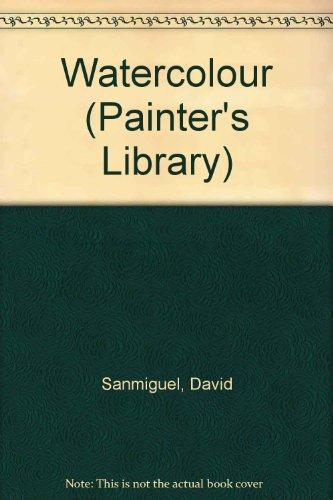PAINTERS LIBRARY WATERCOLOUR por David Sanmiguel