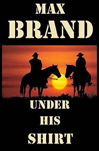 Ranch Western Shirt (Under His Shirt: (A Western Novel) (English Edition))