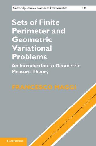 Sets of Finite Perimeter and Geometric Variational Problems (Cambridge Studies in Advanced Mathematics, 135) (English Edition)