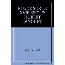 Etude Sur Le Xvie Siecle: Hubert Languet