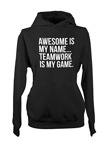Awesome Is My Name Teamwork Is My Game Femme Capuche Sweatshirt Noir