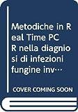 Metodiche in Real Time PCR nella diagniosi di infezioni fung