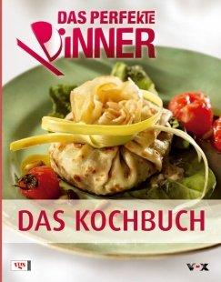 Das perfekte Dinner - Das Kochbuch.