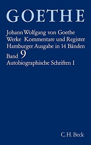 Goethe. Werke: Werke, 14 Bde. (Hamburger Ausg.), Bd.9, Autobiographische Schriften