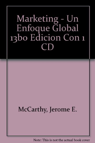 Marketing - Un Enfoque Global 13b0 Edicion Con 1 CD por Jerome E. McCarthy