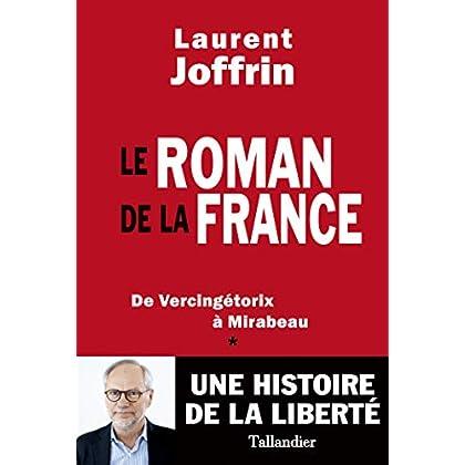 Le Roman de la France: De Vercingétorix à Mirabeau (HISTOIRE)
