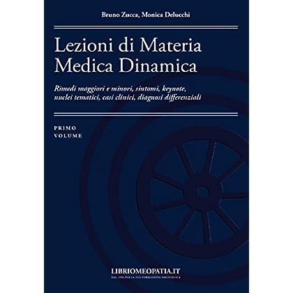 Lezioni Di Materia Medica Dinamica. Rimedi Maggiori E Minori, Sintomi, Keynote, Nuclei Tematici, Casi Clinici, Diagnosi Differenziali: 1
