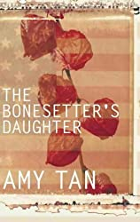 The Bonesetter's Daughter by Amy Tan (2001-03-05)