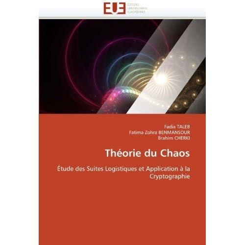 Th??orie du Chaos: ??tude des Suites Logistiques et Application ?? la Cryptographie by Fadia TALEB (2011-05-25)