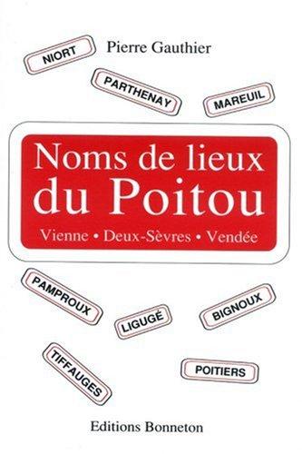 Noms de lieux du Poitou: Introduction à la toponymie