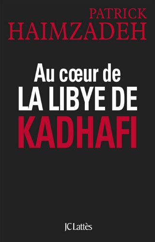 Au coeur de la Libye de Kadhafi (Essais ...