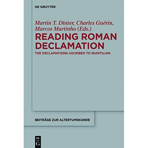 Reading Roman Declamation: The Declamations Ascribed to Quintilian