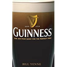 Guinness: The 250 Year Quest for the Perfect Pint