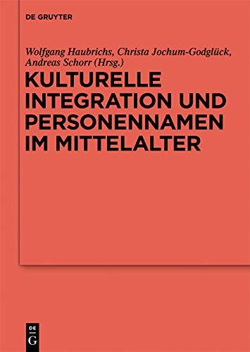 Kulturelle Integration und Personennamen im Mittelalter (Reallexikon der Germanischen Altertumskunde - Ergänzungsbände 108)
