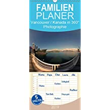 Vancouver / Kanada in faszinierender 360° Panorama-Photographie - Familienplaner hoch (Wandkalender 2019 , 21 cm x 45 cm, hoch): Vancouver / Kanada in ... (Monatskalender, 14 Seiten ) (CALVENDO Orte)