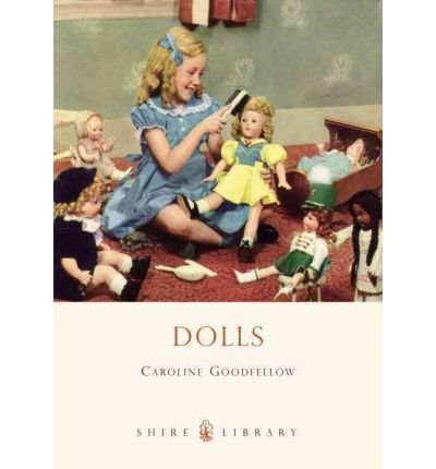 [(Dolls)] [Author: Caroline Goodfellow] published on (March, 2008)
