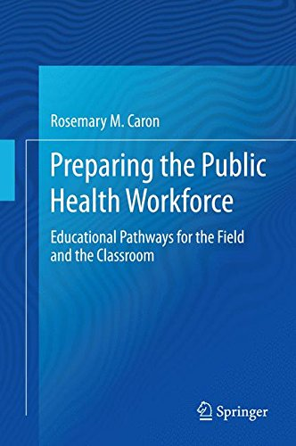 Preparing the Public Health Workforce: Educational Pathways for the Field and the Classroom