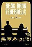 Beau Brun Tenebreux