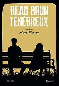 Beau Brun Tenebreux par Anne Kurian