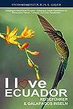 Ecuador Reiseführer & Galapagos Inseln: Galapagos Reiseführer Ecuador. Galapagos Inseln Reiseführer für Backpacker Reisen, Cotopaxi und Quito Reiseführer (I love)