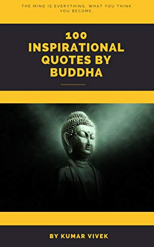 100 Buddha Quotes: Inspirational quotes by Buddha (English Edition)