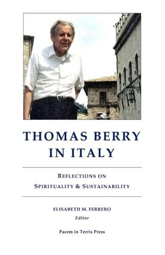 thomas-berry-in-italy-reflections-on-spirituality-sustainability
