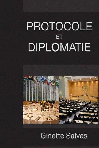 Protocole et diplomatie: Les regles de base por Ginette Salvas
