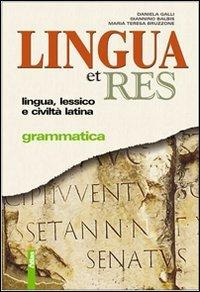 Lingua et res. Con Guida allo studente. Con espansione online. Per i Licei e gli Ist. magistrali
