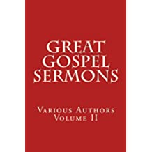 Great Gospel Sermons: Various Authors (Contemporary): Volume 2 (Classic)