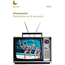 Enredando en la memoria (Rotativa) (Spanish Edition)