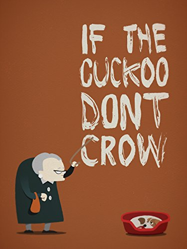 if-the-cuckoo-dont-crow