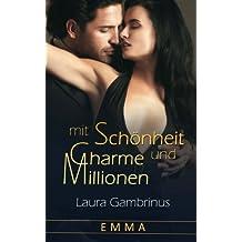 Mit Schönheit, Charme und Millionen ...: Band 2 - EMMA