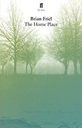 The Home Place by Brian Friel (2005-02-03)