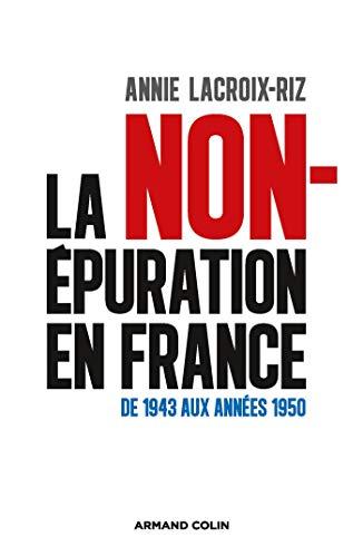 La non-épuration en France - De 1943 aux années 1950 par Annie Lacroix-Riz