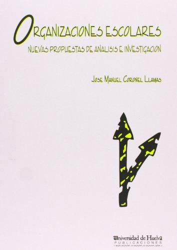 Organizaciones escolares: Nuevas propuestas de análisis e investigación (Manuel siurot) por José M. Coronel Llamas
