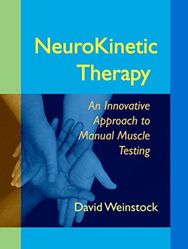Neurokinetic Therapy: An Innovative Approach to Manual Muscle Testing por David Weinstock