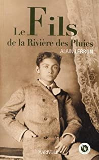Le fils de la rivière des pluies par Alain Lebrun (II)