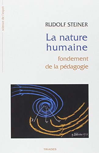 La nature humaine : Fondement de la pédagogie par Rudolf Steiner