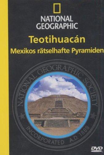 Preisvergleich Produktbild National Geographic - Teotihuacan: Mexikos rätselhafte Pyramiden