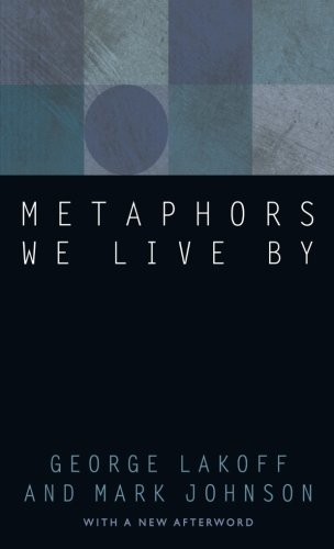 Metaphors We Live By por George Lakoff