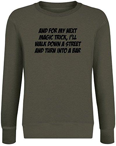 Und für Meinen nächsten Zaubertrick werde ich die Straße hinunterlaufen und Mich in eine Bar verwandeln - and for My Next Magic Trick I'll Walk Down The Street and Turn Into A Bar Sweatshirt Jumper