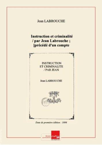 instruction-et-criminalit-par-jean-labrouche-prcd-dun-compte-rendu-de-a-de-laborde-lassale-edition-d