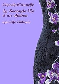 La Seconde Vie d'un olisbos par  ChocolatCannelle