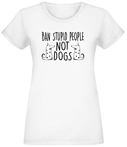 Verbot dumme Leute Nicht Hunde - Ban Stupid People Not Dogs T-Shirt Jersey Top for Women - 100% Soft Cotton DTG Printing Womens Clothing X-Large