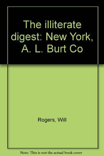 The illiterate digest: New York, A. L. Burt Co
