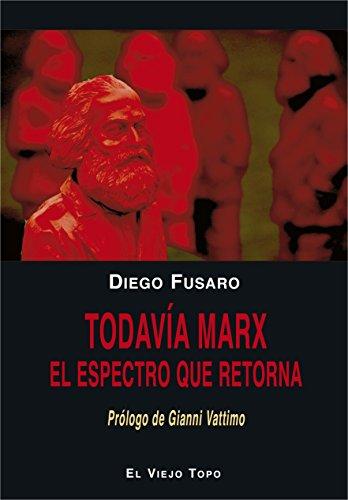Todavía Marx. El espectro que retorna.